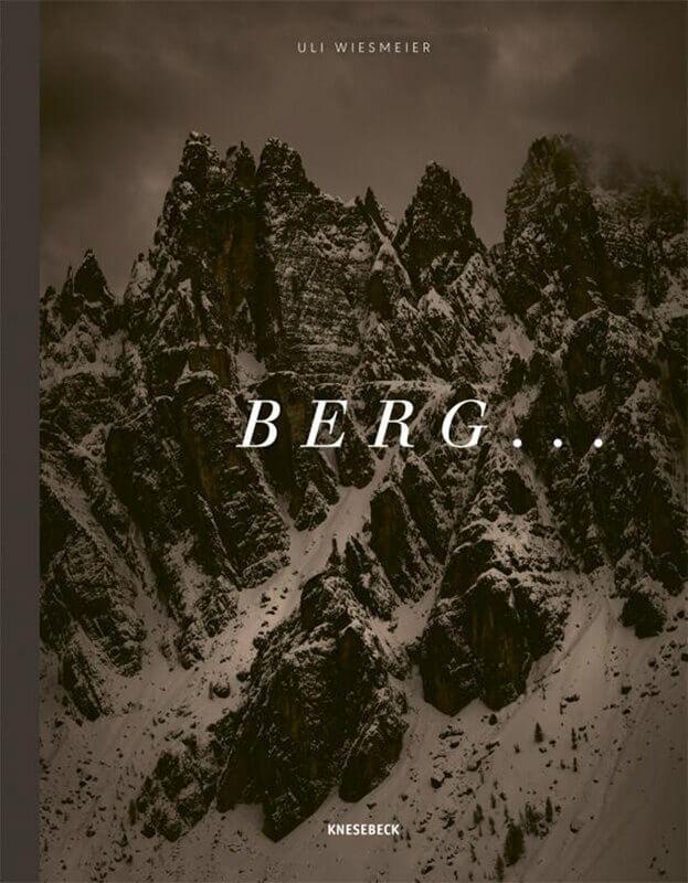 Uli Wiesmeier: Berg. Die Alpen in 18 Begriffen