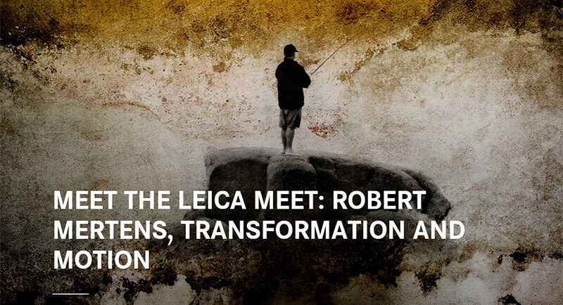 Leica Camera Blog: Robert Mertens - Transformation and Motion
