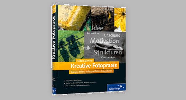 Robert Mertens: Kreative Fotopraxis